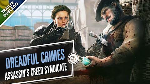 Assassin's Creed Syndicate - Dreadful Crimes - TRAILER DUBLADO