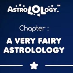 A Very Fairy AstroLOLogy