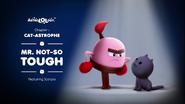 Cat-astrophe 10 - Mr Not-So Tough