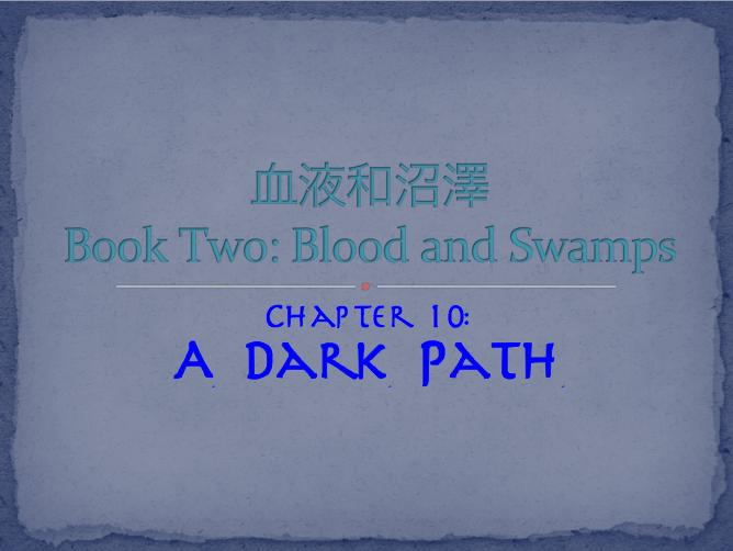 Chapter 10: A Dark Path