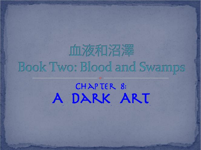 Chapter 8: A Dark Art