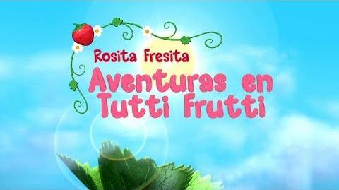 ROSITA FRESITA AVENTURAS EN TUTTI FRUTTI - CAPITULO - DRAMA DE ALTA TECNOLOGIA
