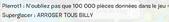 N'oubliez pas que pour 100 000 pieces données dans le jeu = ARROSERT TOUS BILLY