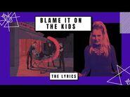 AViVA - THE LYRICS BLAME IT ON THE KIDS