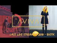 AViVA's Final Live Stream of 2018 - BiOTK