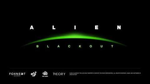 Alien- Blackout Trailer