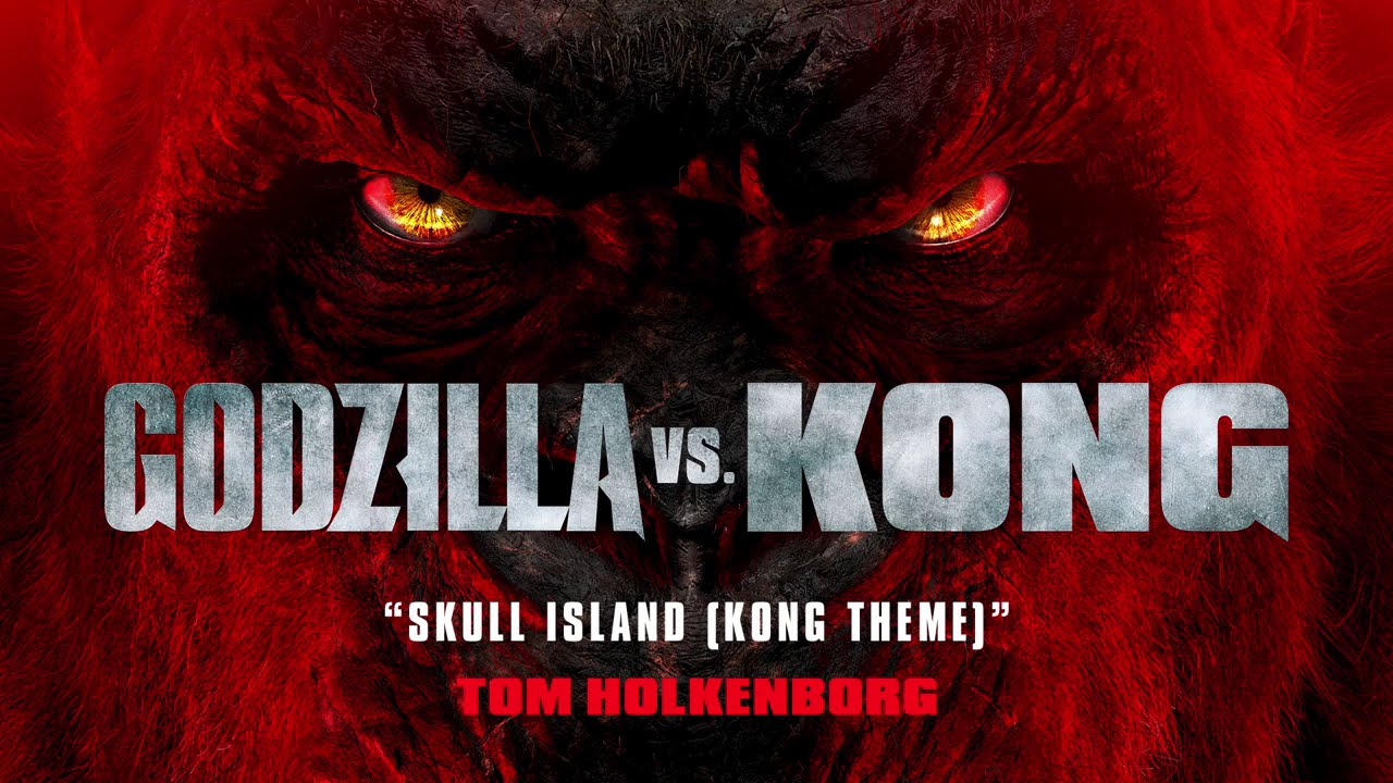 Skull Island (KONG THEME) - Tom Holkenborg | Godzilla vs. Kong Official Soundtrack