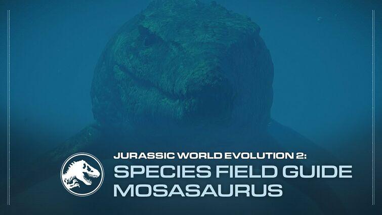 Species Field Guide | Mosasaurus | Jurassic World Evolution 2