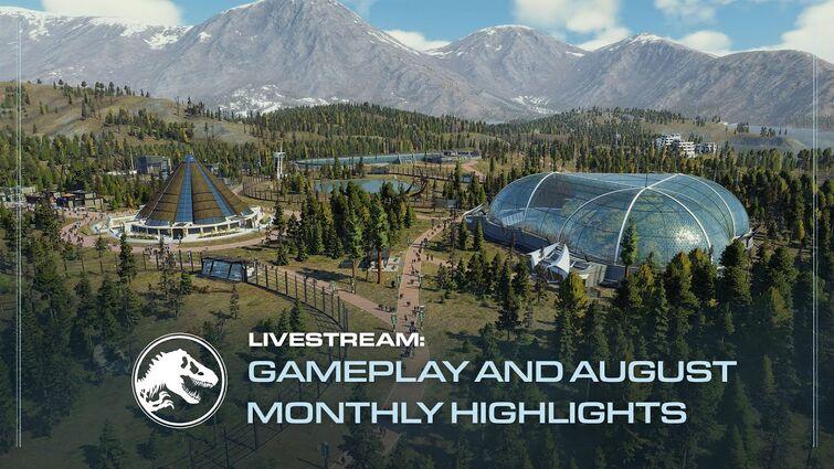 Jurassic World Evolution 2 | August Monthly Highlights + Live Gameplay Stream