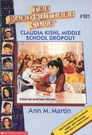 Baby-sitters Club 101 Claudia Kishi Middle School Dropout cover