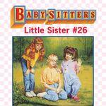 Baby-sitters Little Sister 26 Karens Ducklings ebook cover.jpg