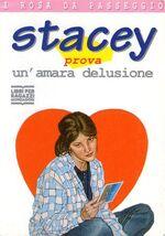 Stacey prova un'amara delusione