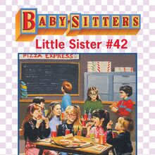 Baby-sitters Little Sister 42 Karens Pizza Party ebook cover.jpg