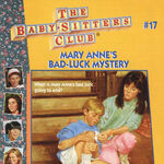 Baby-sitters Club 17 Mary Anne's Bad Luck Mystery reprint cover.jpg