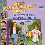 Baby-sitters Club 107 Mind Your Own Business Kristy cover.jpg