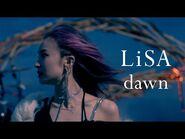 LiSA 『dawn』 -MUSiC ViDEO-