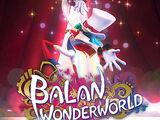 Balan Wonderworld/Gallery