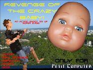 Revenge of the Crazy Baby Gameplay - Petit Computer