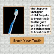 Teeth your brush