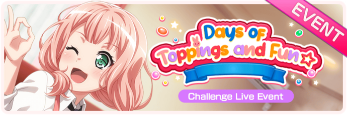 Days of Toppings and Fun☆ Worldwide Event Banner.png
