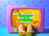 Oh, Brother...She's My Sister