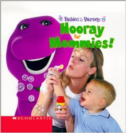 Babies & Barney: Hooray for Mommies!