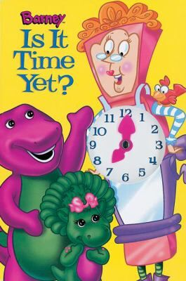 Barney-is-It-Time-Yet-With-Toy-Clock-on-Front-of-Book-9781570647253.jpg