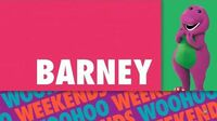 Barney & Friends Woohoo Weekends on Universal Kids (Coming up Next and Right Now) (March 31st)