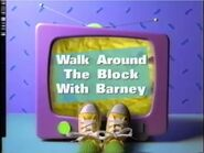 Walk Around The Block With Barney