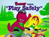 "Barney Says, ""Play Safely"""