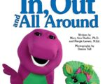 Barney's In, Out and All Around