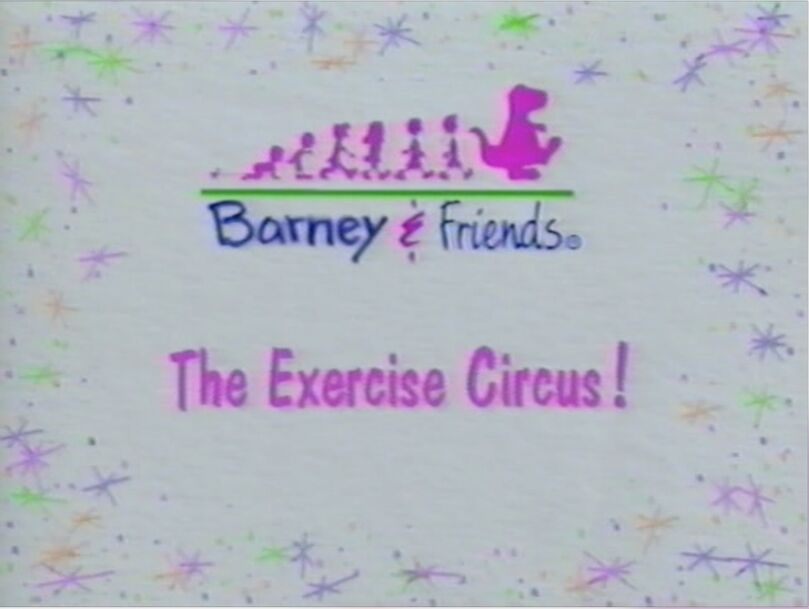 The Exercise Circus! Title Card - Barney's Exercise Circus 1996 and Same as Barney's Parade of Number from 1996 from Having Tens Of Fun!.jpg
