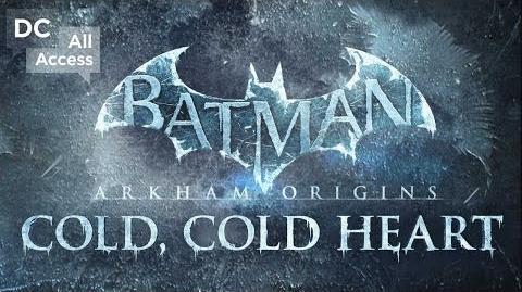 "Arkham Origins DLC ""Cold, Cold Heart"" Official Trailer - DC All Access (204)"