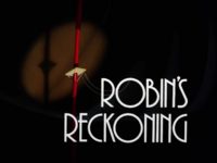 Robins Reckoning-Title Card.png