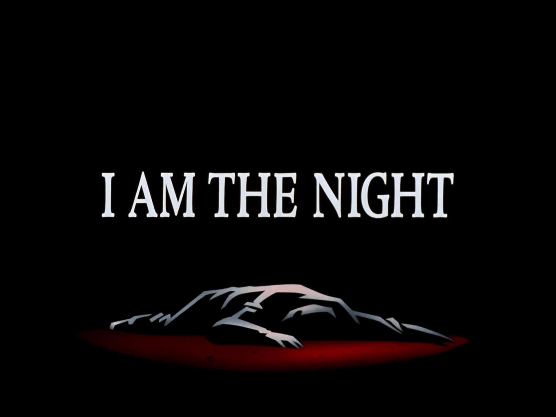 I Am the Night | Batman:The Animated Series Wiki | Fandom