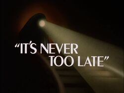 It's Never Too Late Title Card.jpg