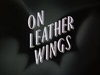 On Leather Wings Title Card.jpg