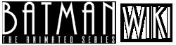 Batman:The Animated Series Wiki