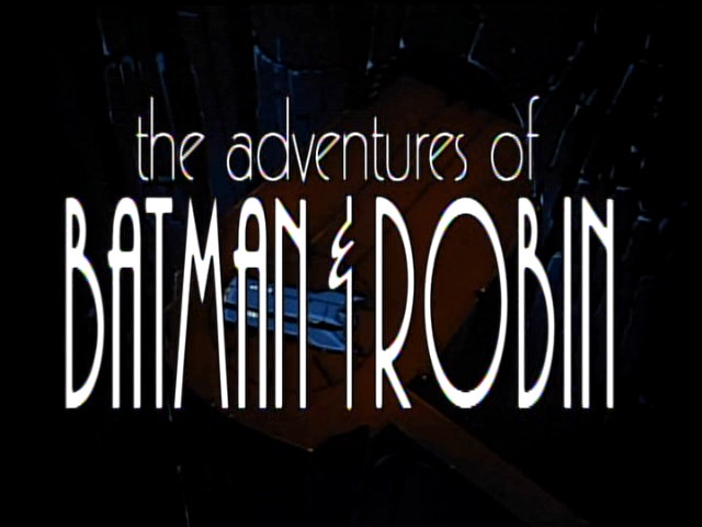 The Adventures of Batman & Robin Intro