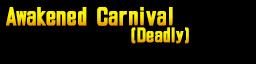 Awakened Carnival (Deadly).png