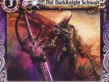The DarkKnight Schwart