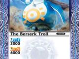 The Berserker Troll