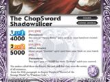 The ChopSword Shadowslicer