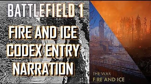 Fire and Ice Codex Entry Narration - Battlefield 1