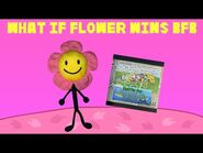 BFB 30 IS TOMORROW! (What If Flower Wins BFB) -FlowerForTheWin