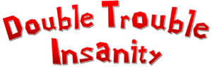 Double Troble Insanity newlogo.png