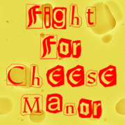 Fight For Cheese Manor.png