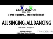 All Singing, All Dancing (A Chase Watches Presentation) (Brodcast Version) LINK IN THE DESCRIPTION!!