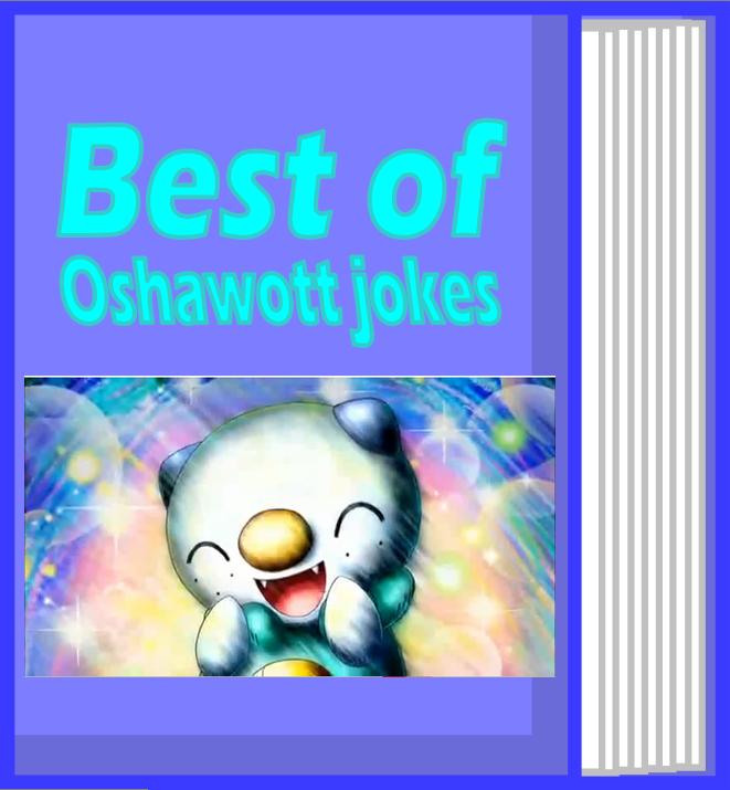 Best of Oshawott jokes Book