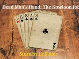 Dead Man's Hand: The Kowloon Job